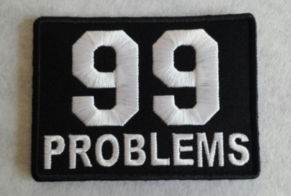 99 Problems-Patch