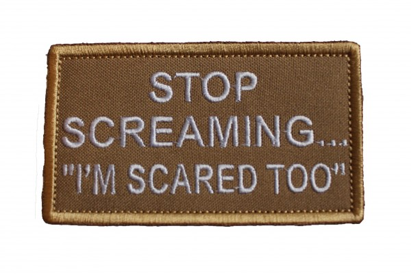 Stop Screaming...-Patch tan